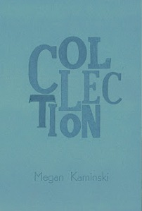 Megan Kaminski's chapbook, collection.