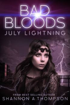 Bad Bloods: July Lightning by Shannon A Thompson